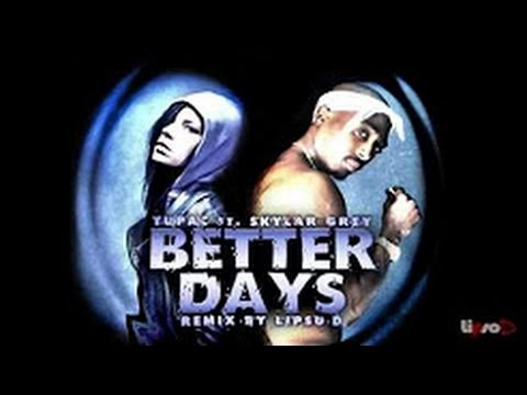 2pac Feat Skylar Grey - Better Days/Words Remix | HD 2017