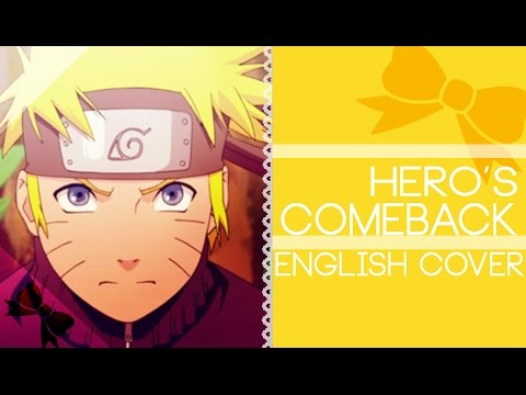 Naruto Shippuden OP1:  Heros Come Back!!  English  Riku