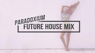 Paradoxium: Future House Mix