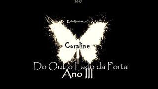 Coraline - Do Outro Lado da Porta - Ano 3 | Trailer (Fanfic)