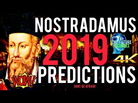 🔵THE REAL NOSTRADAMUS PREDICTIONS FOR 2019 REVEALED!!! MUST