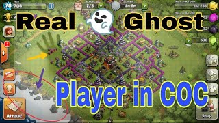 Real ghost player in clash of clans   unique ghost player in COC