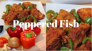 Peppered Fish Recipe | Ivonne Ajayi