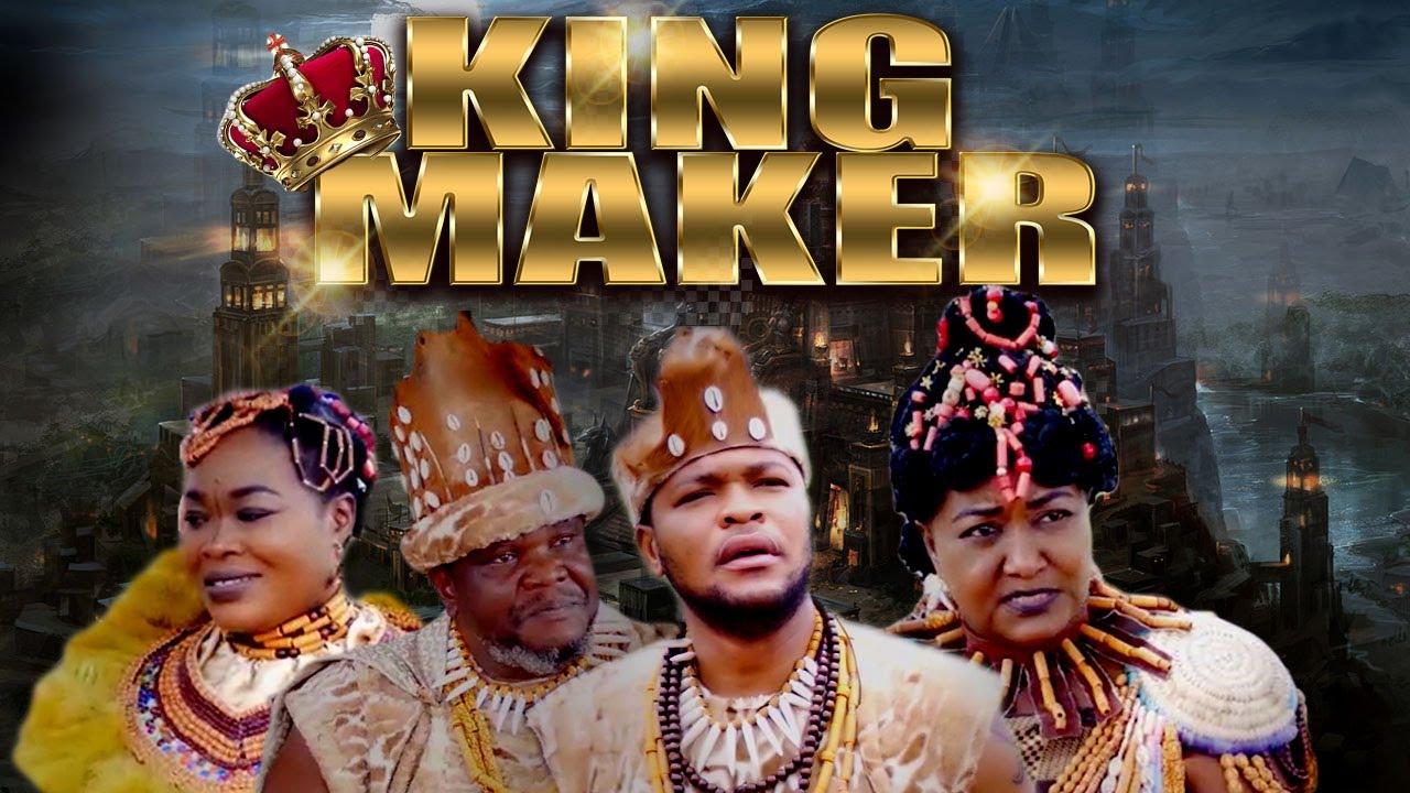 Download KING MAKER ( 2021 NOLLYWOOD FULL MOVIE ) - ANI AMATOSERO, NGOZIE EZEONU, UGWEZU J UGWEZU