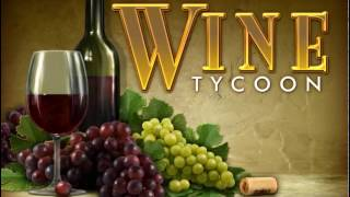 Wine Tycoon Gameplay #1