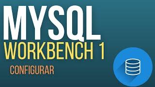 Workbench 1 - Configurar Conexão com o Mysql