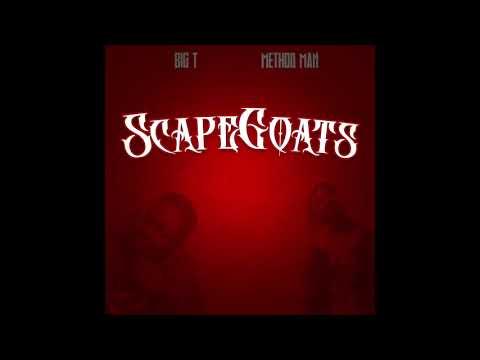 Scape Goats ( Big T x Method Man )