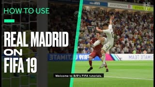 FIFA 19 Tutorial: How to Get the Best out of Real Madrid