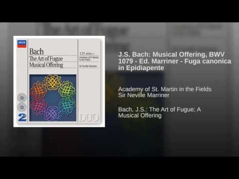 J.S. Bach: Musical Offering, BWV 1079 - Ed. Marriner - Fuga canonica in Epidiapente