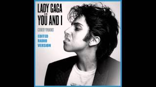 Lady GaGa - You and I (New York Radio Edit Version)