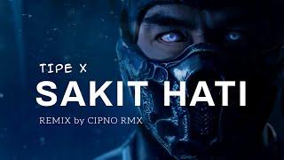 Download DJ SAKIT HATI TIPE X 2021 CIPNO RMX
