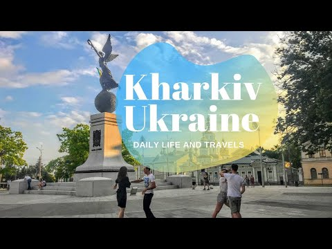 Kharkiv, Ukraine - Daily Life and Travels