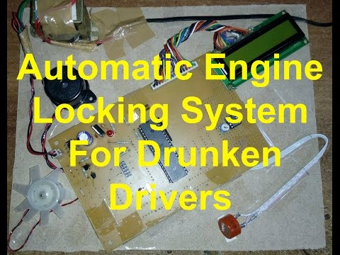 Microcontroller Based Automatic Engine Locking System For Drunken Drivers