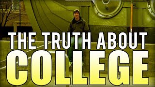 THE TRUTH ABOUT COLLEGE (High School Students Should Watch This)