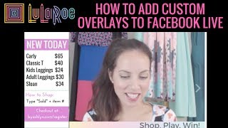 How to Add Custom Overlays to Facebook Live