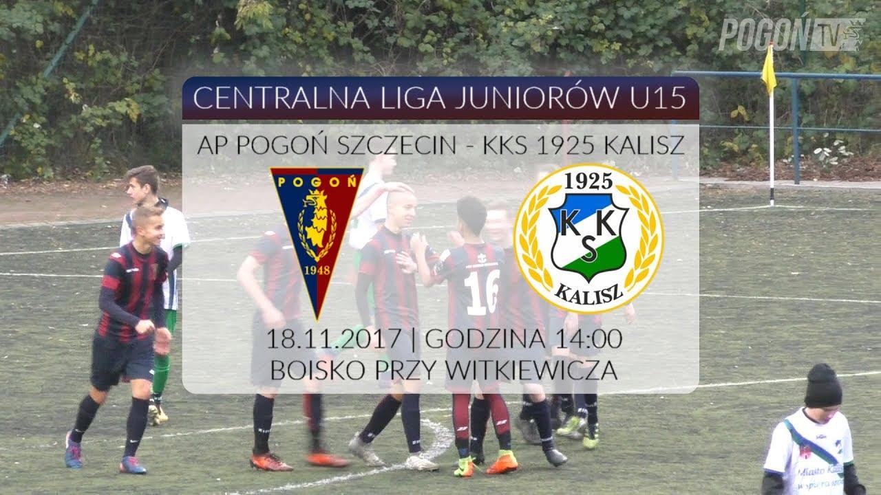 """Zapraszamy również na naszą oficjalną stronę oraz profil facebook. CLJ U15: AP PogoÅ"""" Szczecin - KKS 1925 Kalisz 13:0 (6:0"""