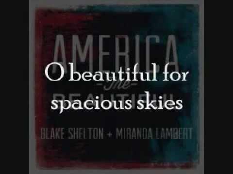 Blake Shelton & Miranda Lambert - America The Beautiful [Lyrics On Screen]