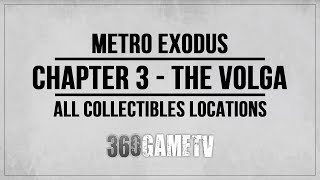 Metro Exodus Chapter 3 Volga Collectibles Locations (Diaries/Postcards/Upgrades) Collectibles Guide
