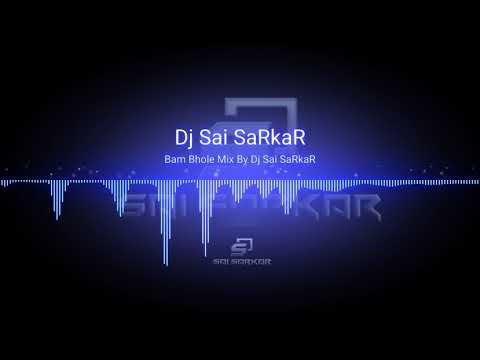 Bam bhole_Mix By Dj Sai SaRkaR