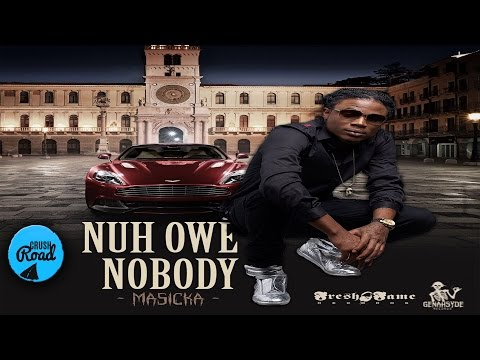 Masicka - Nuh Owe Nobody (Audio)