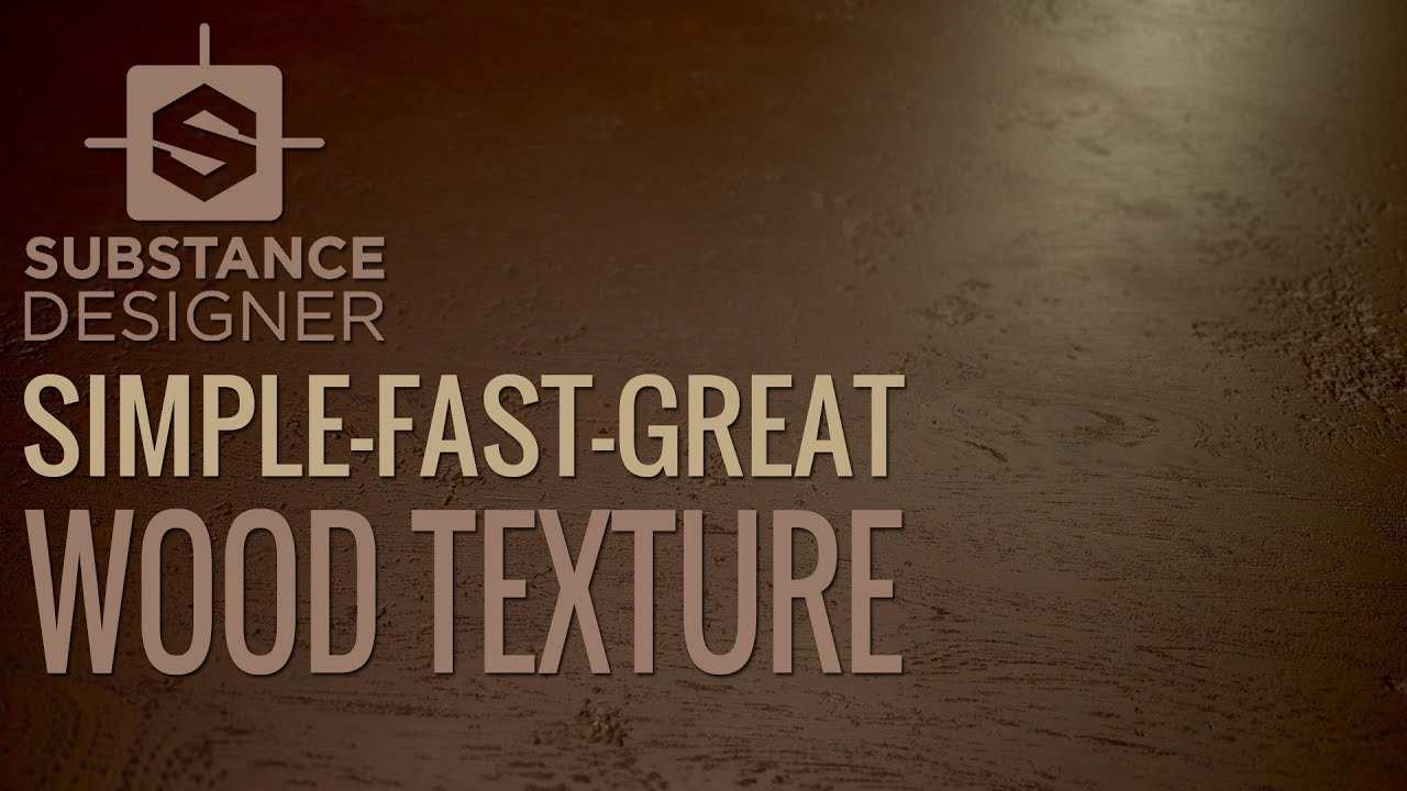 Substance Designer: Simple- Fast- Great Wood Material