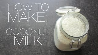 DIY: How to make Coconut Milk