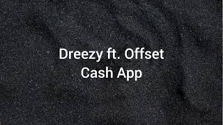 Dreezy ft. Offset- Cash App (lyrics)