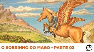MDC   C.S. LEWIS - O Sobrinho Do Mago   T1 - E4, P3