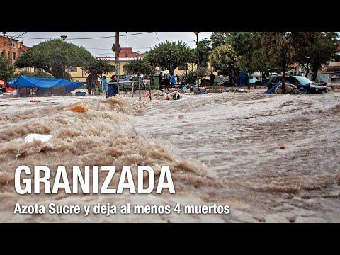 Granizada deja 4 muertos en Sucre y causa destrozos