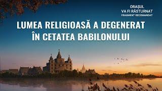 """""""Orașul va fi răsturnat"""" Segment 1- Lumea religioasă a degenerat în Cetatea Babilonului"""