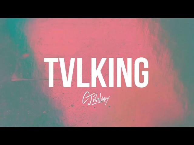 CJ Dunleavy   Tvlking [OFFICIAL AUDIO]