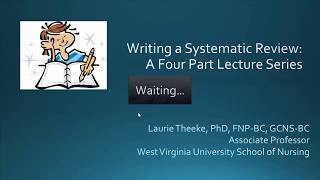 Developing Clinical Questions and Planning for Your Systematic Review - Laurie Theeke – Oct 2017