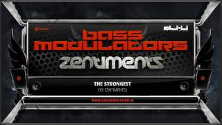Bass Modulators vs Zentiments - The Strongest (Preview)