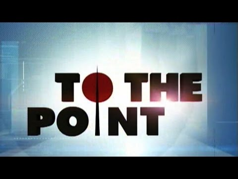 To The Point - To The Point: An exclusive conversation with