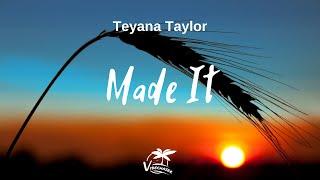Teyana Taylor - Made It (Lyrics)