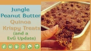Jungle Peanut Butter Quinoa Krispy Treats (and A Evg Update)