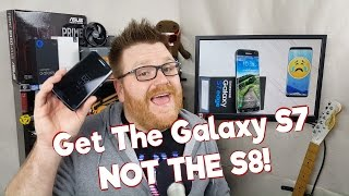 Top 5 Reasons To Choose The Galaxy S7 Edge over the S8 and S8+