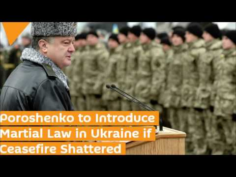 Martial Law In Ukraine: Poroshenko Plans Mobilization After Shattered Ceasefire
