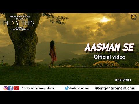Aasman Se | Official Video Song | Play This |  Anurag Maurya | Sourabh Shrivastav