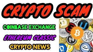 CRYPTO NEWS #159 || CRYPTO SCAM, ETHEREUM CLASSIC, COINBASE EXCHANGE
