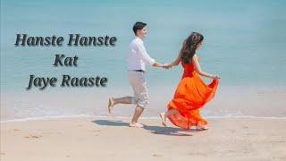Hanste Hanste Kat Jaye Raaste