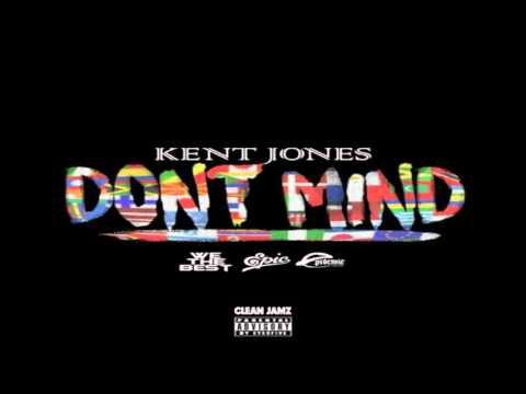 Kent Jones - Don't Mind [Clean Edit]