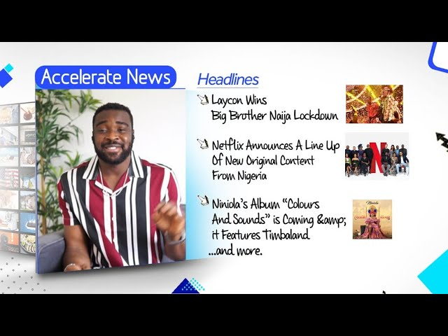 Accelerate News- Laycon Wins BBNaija Lockdown, King of Boys 2 and Citation are Coming To Netflix