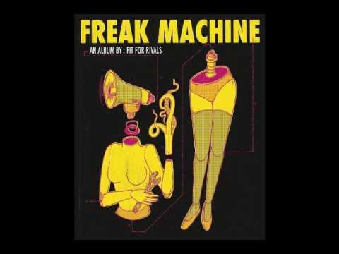 Fit For Rivals-Freak Machine Album