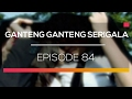 Ganteng Ganteng Serigala Episode 84