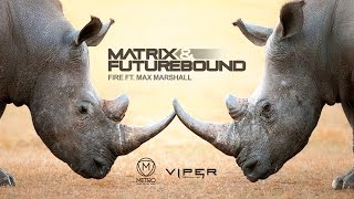Matrix & Futurebound - Fire (feat. Max Marshall) (Extended DJ Edit)
