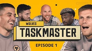 WOLVES TASKMASTER EPISODE 1 STAND UP AFTER 100 SECONDS