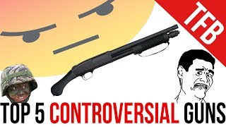 Top 5 Most Controversial Guns + NASCAR Isn't a Sport