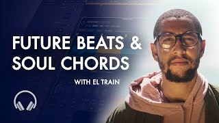 Creating a Future Beats & Soul Chords Hook with El Train In Logic Pro X