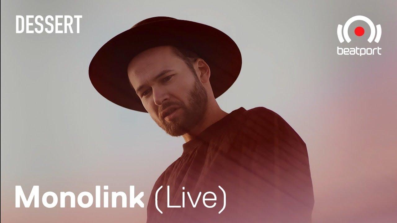 Download Monolink Live set - Beatport x Dessert Live Stream   @Beatport Live
